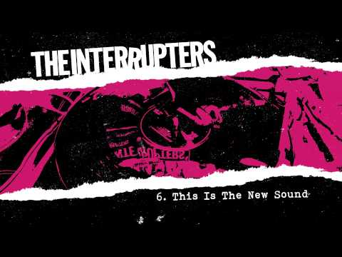 "The Interrupters - ""This Is The New Sound"" (Full Album Stream)"
