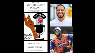 Yup, She Said It Podcast (Featuring Jordan Thomas)