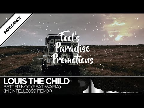 Louis The Child - Better Not (feat. Wafia) [Montell2099 Remix]