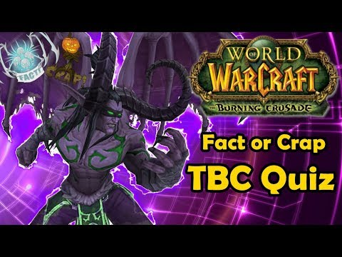 Fact or Crap The Burning Crusade Quiz