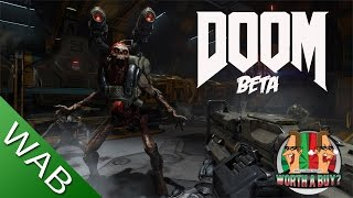 Doom Multiplayer Beta Preview - Worthaplay?