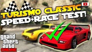 GTA 5 Online - 🔥🏁Turismo Classic Speed + Race Test!🏁🔥[VS. Infernus, Z-Type, Stirling GT etc.]