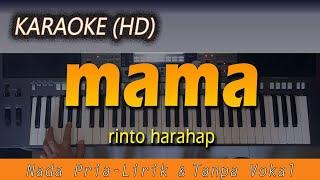 Download Lagu Karaoke MAMA | Nada Pria - Rinto Harahap - Lirik Tanpa Vokal mp3