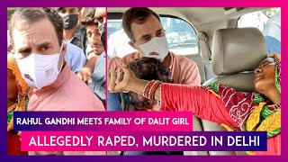 Rahul Gandhi, Arvind Kejriwal Meet Parents Of 9-Yr-Old Dalit Girl Allegedly Raped, Murdered in Delhi