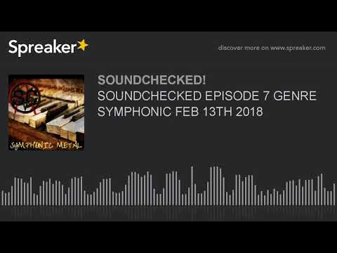 SOUNDCHECKED EPISODE 7 GENRE SYMPHONIC FEB 13TH 2018