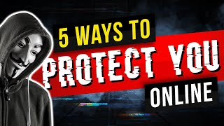 How to protect your online privacy?