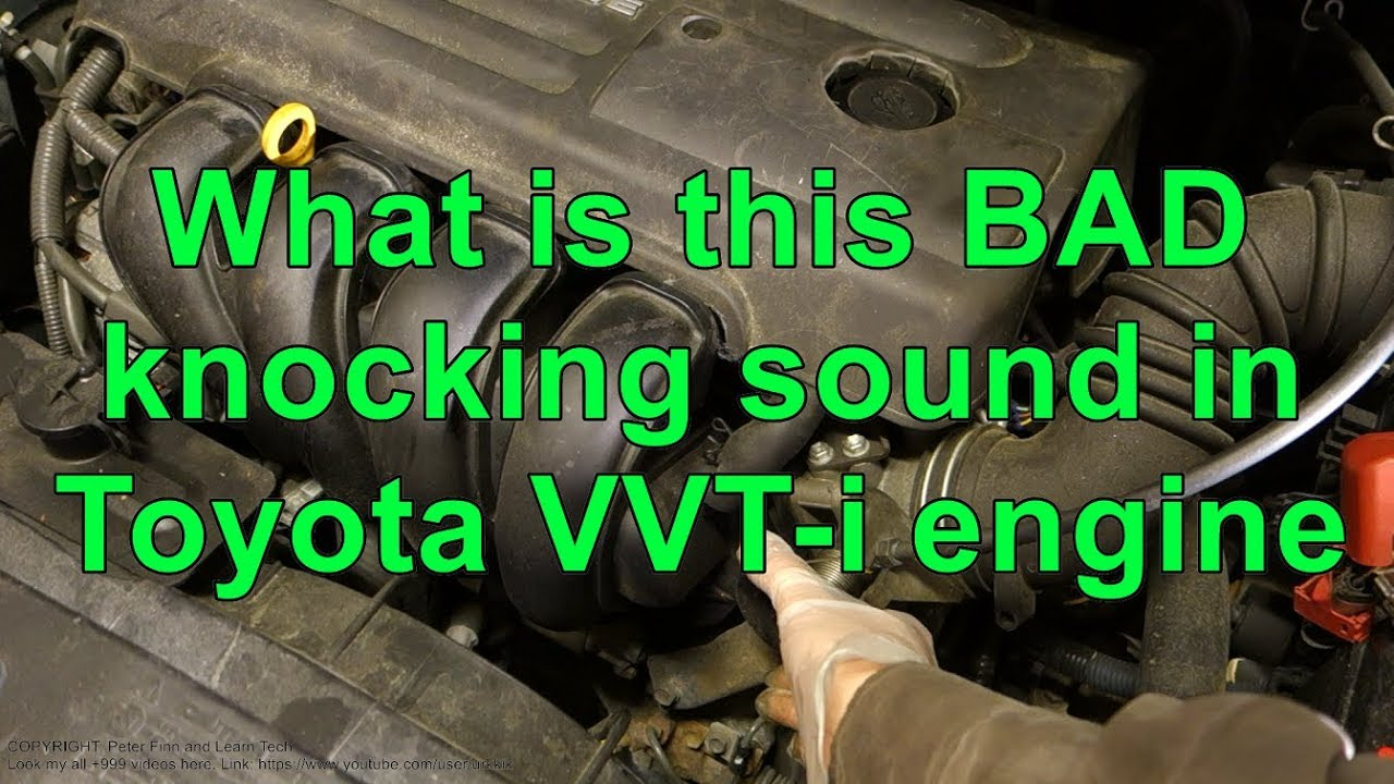What is this BAD knocking sound in Toyota VVT-i engine  Years 2001 to 2018