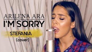 Arilena Ara - I'm sorry (Nëntori) | STEFANIA Cover