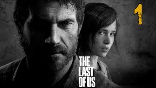 "The Last of Us Gameplay Walkthrough - Part 1 ""Goodnight, Baby Girl"" (Let"