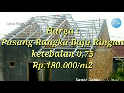 Harga Pasang Atap Baja Ringan Di Bandung 2018 Youtube