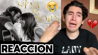 "Lady Gaga & Bradley Cooper - ""A Star Is Born"" Soundtrack [REACCION]"