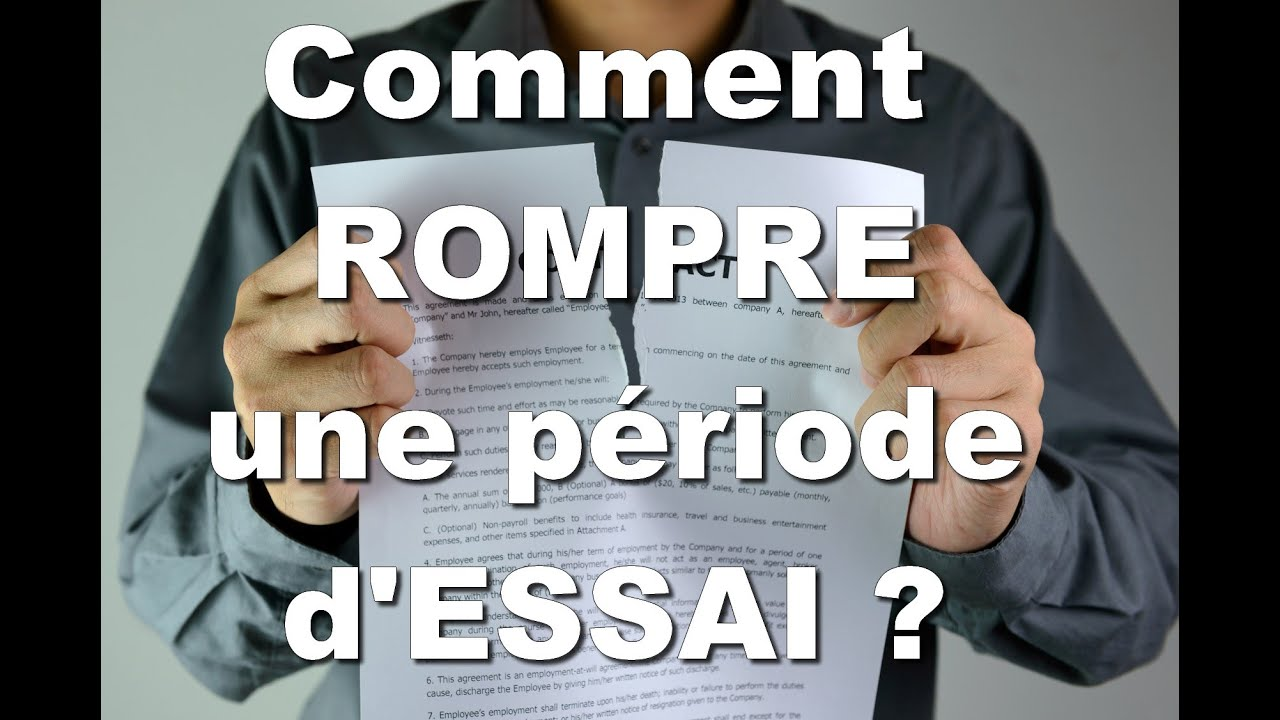 Comment Rompre Une Periode D Essai Youtube