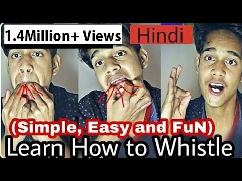 How To Whistle In Hindi (One Hand & Two Handed)