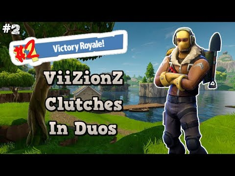 ViiZionZ cN Clutches in Duos - Fortnite Battle Royale