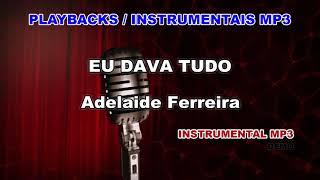 ♬ Playback / Instrumental Mp3 - EU DAVA TUDO - Adelaide Ferreira