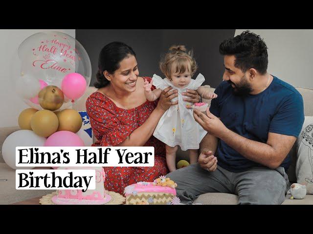 ELINA'S HALF YEAR BIRTHDAY CELEBRATION