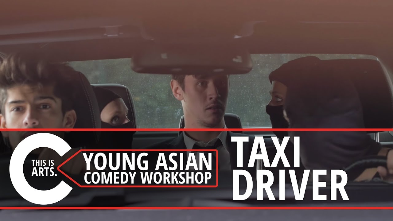 TAXI DRIVER   YOUNG ASIAN COMEDY WORKSHOP