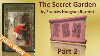 Part 2 - The Secret Garden Audiobook by Frances Hodgson Burnett (Chs 11-19)