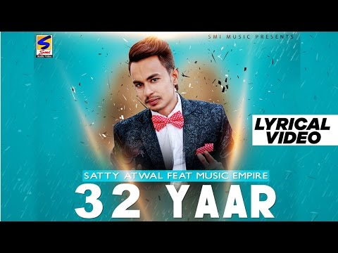 32 Yaar | Satty Atwal | Music Empire | Lyrical Video | New Latest Punjabi Songs 2016