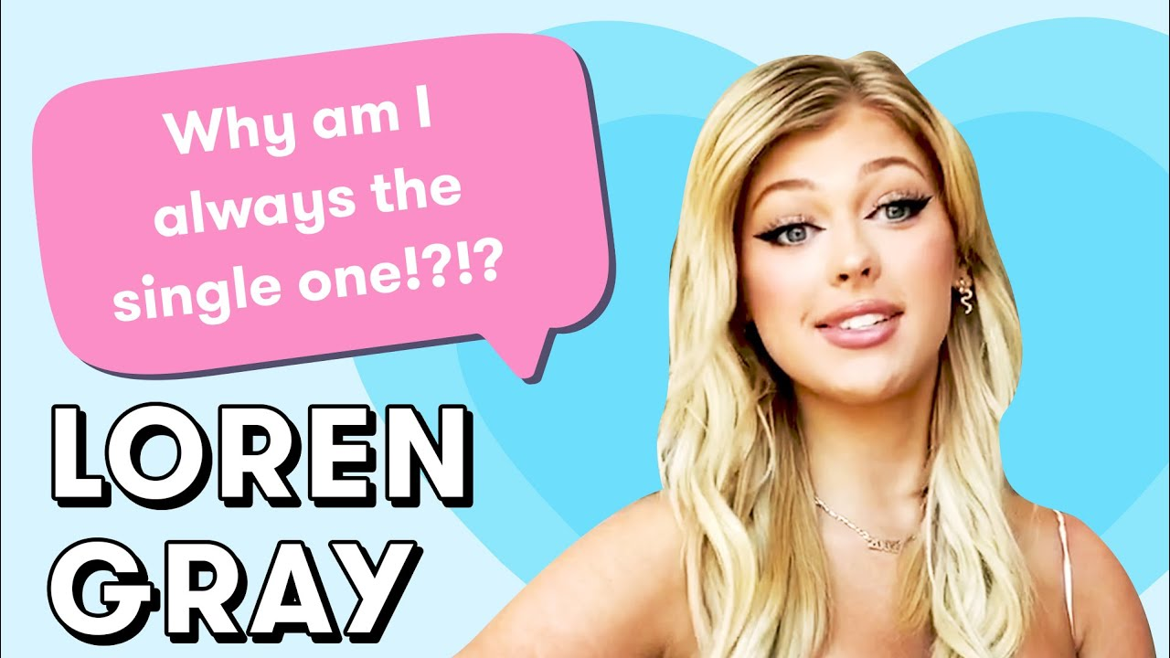 LOREN GRAY's Dating Advice is the BEST | Dating Questions