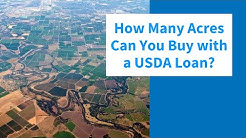 How Many Acres can you buy with a USDA Loan? | USDA Loan Pro
