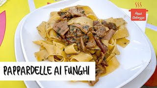 PAPPARDELLE COI FUNGHI