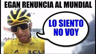 EGAN Bernal RENUNCIA a Seleccion COLOMBIA para Mundial de RUTA