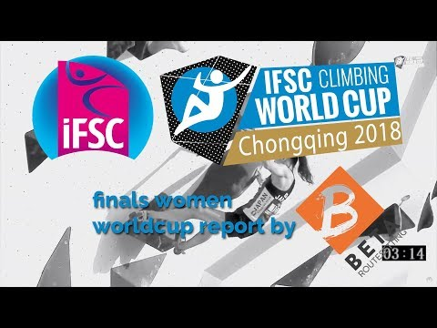 IFSC Boulder Worldcup 2018 // Chongqing Women Final Report Highlights