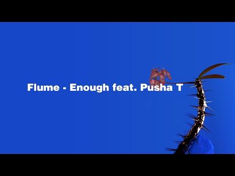 Flume - Enough feat. Pusha T (LYRICS) (HD)