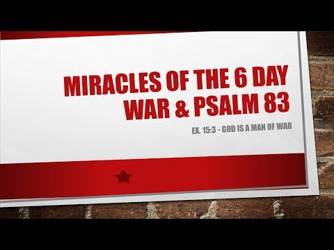 Miracles of the 6 Day War , 1967 and Psalm 83