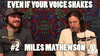 Even If Your Voice Shakes #2 I Miles Mathewson I w/ Matthew Marcus McDaniel
