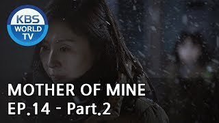 Mother of Mine   세상에서 제일 예쁜 내 딸 EP.14 - Part.2 [ENG, CHN, IND]
