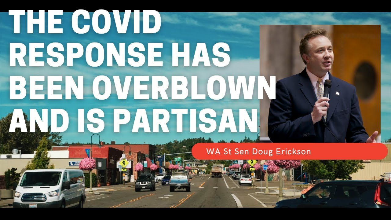The Covid Response has been overblown and is partisan. |  WA St Sen Doug Erickson