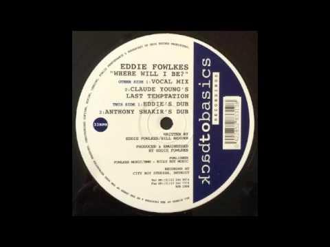 EDDIE FOWLKES - Where Will I Be? (Anthony Shakir's Dub)