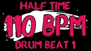 110 BPM - Half Time Drum Beat Rock 1 - 4/4 Drum Track - Metronome - Drum Beat