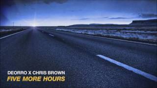 Deorro x Chris Brown - Five More Hours (Extended Mix)