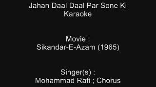 Jahan Daal Daal Par Sone Ki - Karaoke - Mohammad Rafi - Sikandar-E-Azam (1965)