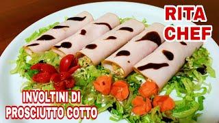 Involtini Di Prosciutto Cotto Di Rita Chef - Senza Cottura.