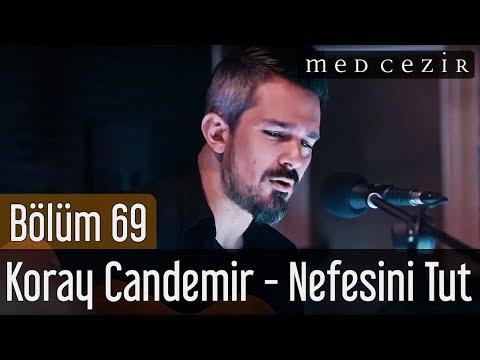 Medcezir 69.Bölüm | Koray Candemir - Nefesini Tut