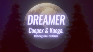 Coopex, Kuoga. - Dreamer (Lyrics) ft. Jonas Hoffmann