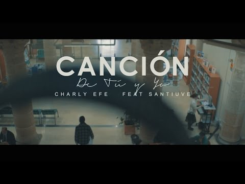 CHARLY EFE & SANTIUVE - CANCION DE TU Y YO (PROD. HIGH BEATS)