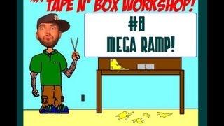 FSS Tape N' Box Workshop #8 (MEGA RAMP)