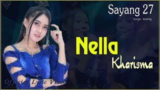 Sayang 27 - Nella Kharisma   |   Official Lyric   #music