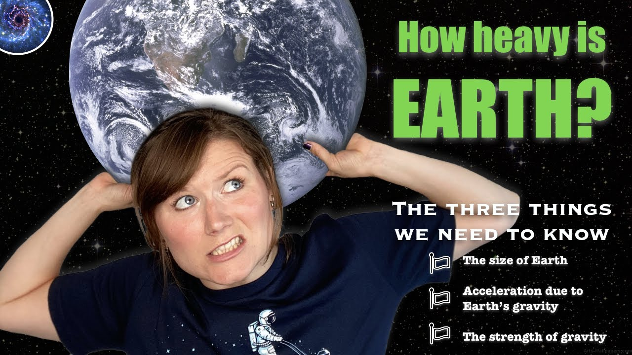 How do we know how heavy the Earth is? | 3 things we need to know