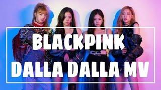 BLACKPINK - DALLA DALLA MV