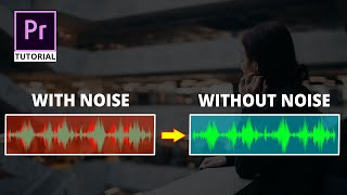 Premiere Pro Tutorial : How to Remove all Kinds of Background Noise in your Audio/Video.