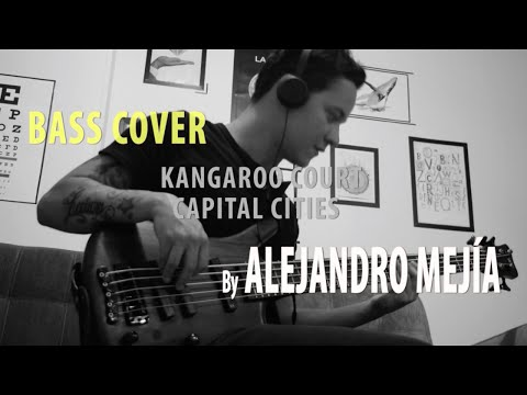 Capital Cities - Kangaroo Court - Bass Cover - Alejandro Mejía