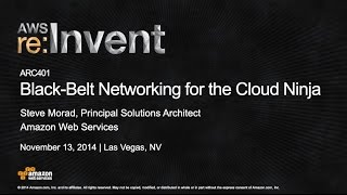 AWS re:Invent 2014 | (ARC401) Black-Belt Networking for the Cloud Ninja