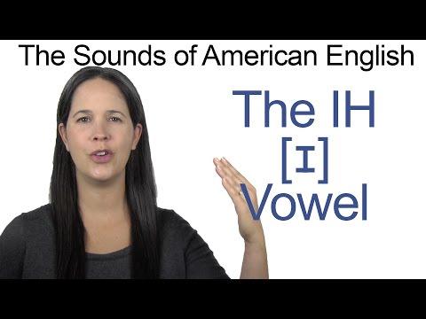 American English - IH [ɪ] Vowel - How to make the IH Vowel