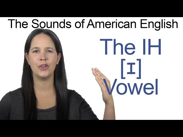 American English - IH [ɪ] Vowel - How to make the IH Vowel